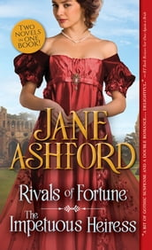 Rivals of Fortune / The Impetuous Heiress