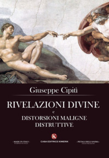 Rivelazioni divine e distorsioni maligne distruttive - Giuseppe Cipitì  