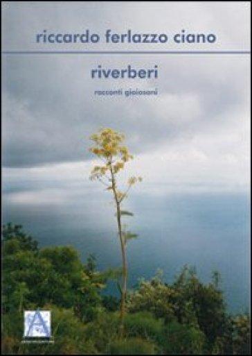 Riverberi. Racconti gioiosani - Riccardo Ferlazzo Ciano   Kritjur.org