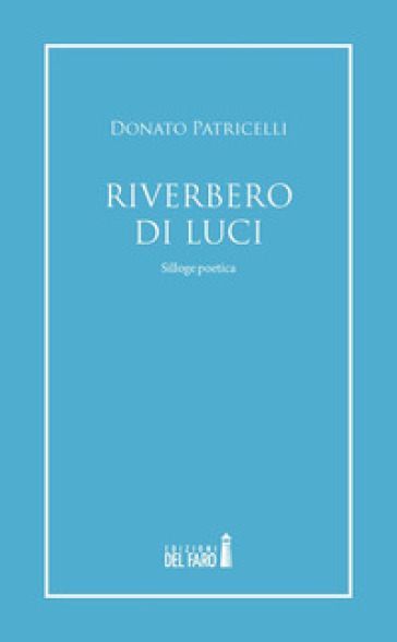 Riverbero di luci - Donato Patricelli |