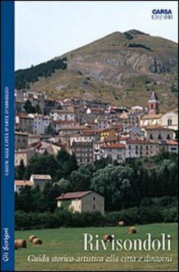 Rivisondoli. Guida storico-artistica alla città e dintorni