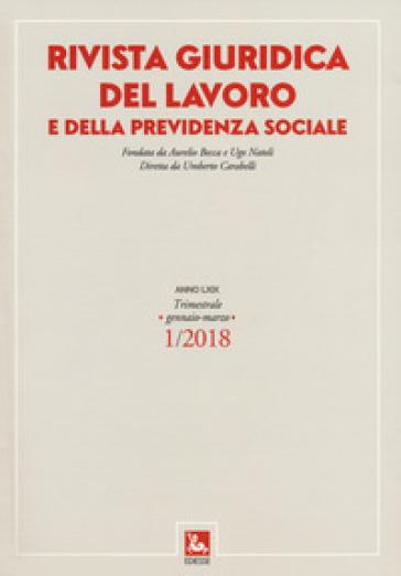 Rivista giuridica del lavoro e della previdenza sociale (2018). 1.
