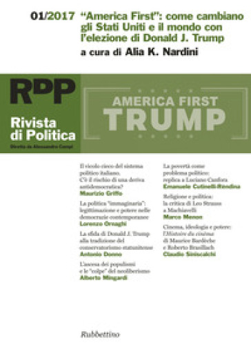 Rivista di politica (2017). 1: «America First»: come cambiano gli Stati Uniti e il mondo con l'elezione di Donald J. Trump - A. K. Nardini  