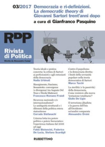 Rivista di politica (2017). 3: Democrazia e ri-definizioni. La democratic theory di Giovanni Sartori trent'anni dopo - G. Pasquino |
