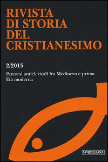 Rivista di storia del cristianesimo (2015). 2.Percorsi anticlericali fra Medioevo e prima età moderna - G. L. Potestà | Kritjur.org