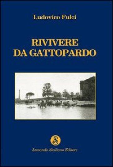 Rivivere da Gattopardo - Ludovico Fulci | Kritjur.org