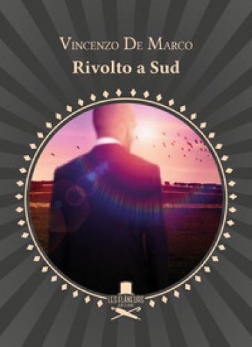 Rivolto a Sud. Pensieri e poesie - Vincenzo De Marco |