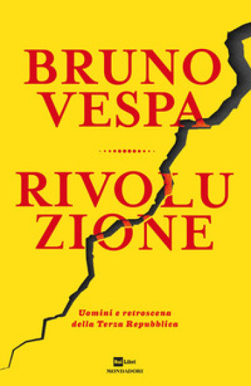Rivoluzione. Uomini e retroscena della Terza Repubblica - Bruno Vespa | Thecosgala.com