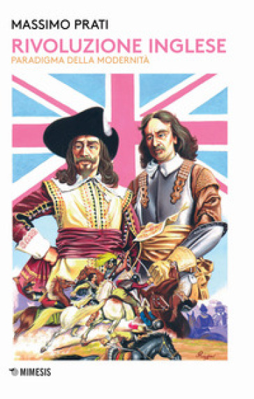 Rivoluzione inglese. Paradigma della modernità - Massimo Prati  