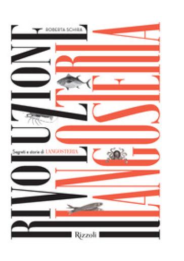 Rivoluzione langosteria. Ediz. illustrata - Roberta Schira | Thecosgala.com