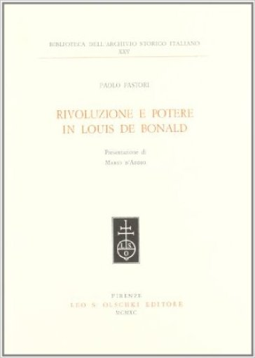 Rivoluzione e potere in Louis de Bonald - Paolo Pastori |