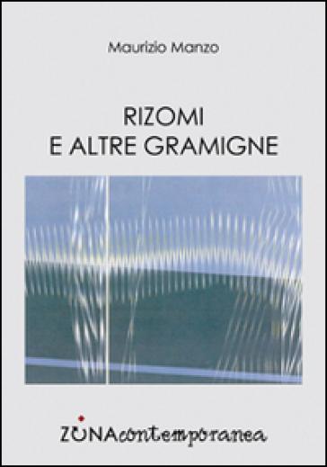 Rizomi e altre gramigne - Maurizio Manzo |