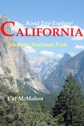 Road Trip Explore! California: Yosemite National Park