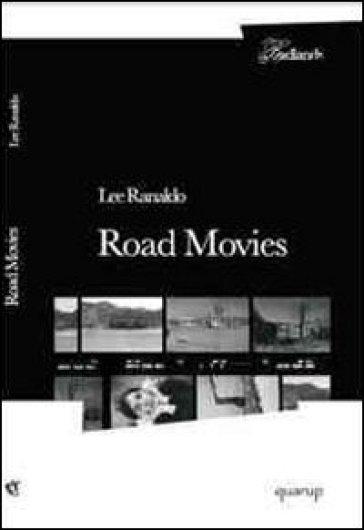 Road movies. I quaderni di viaggio di una grande star del rock - Lee Ranaldo | Rochesterscifianimecon.com