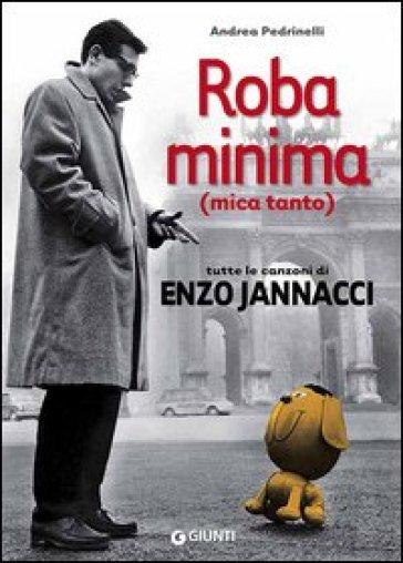 Roba minima (mica tanto). Tutte le canzoni di Enzo Jannacci - Andrea Pedrinelli | Thecosgala.com