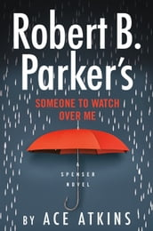 Robert B. Parker s Someone to Watch Over Me