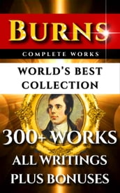 Robert Burns Complete Works - World s Best Collection