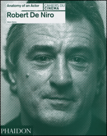 Robert De Niro. Anatomy of an actor