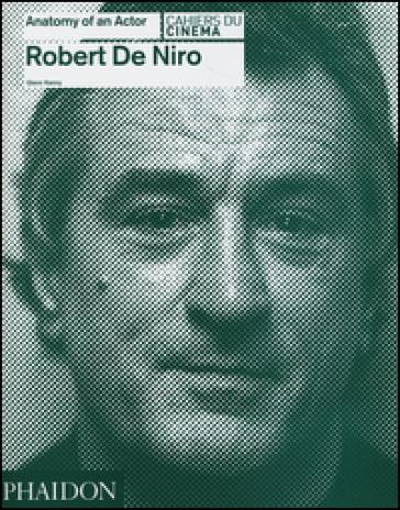 Robert De Niro. Anatomy of an actor - Glenn Kenny | Ericsfund.org