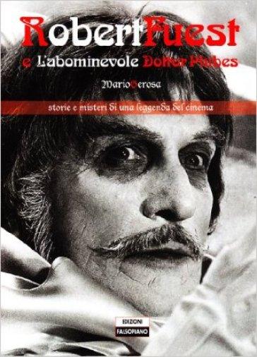 Robert Fuest e l'abominevole dottor Phibes - Mario Gerosa pdf epub
