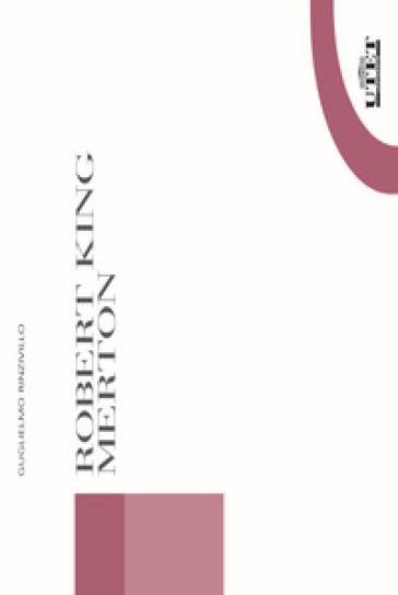 Robert King Merton - Guglielmo Rinzivillo pdf epub
