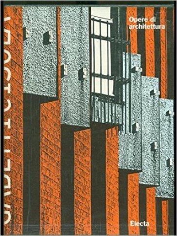 Roberto Gabetti e Aimaro Isola. Opere di architettura - Benvenuto Guerra |