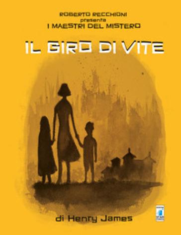 Roberto Recchioni presenta: I maestri del mistero. Il giro di vite da Henry James - Dario Sicchio |