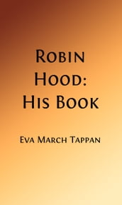 Robin Hood: His Book (Illustrated Edition)