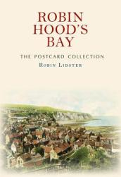 Robin Hood s Bay The Postcard Collection