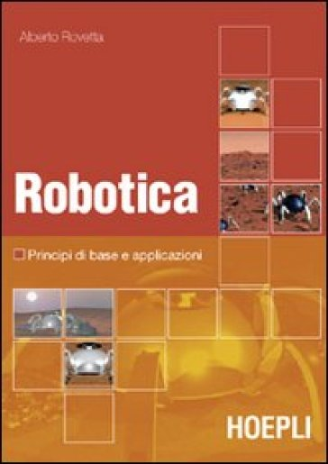 Robotica. Principi di base e casi applicativi. Con DVD