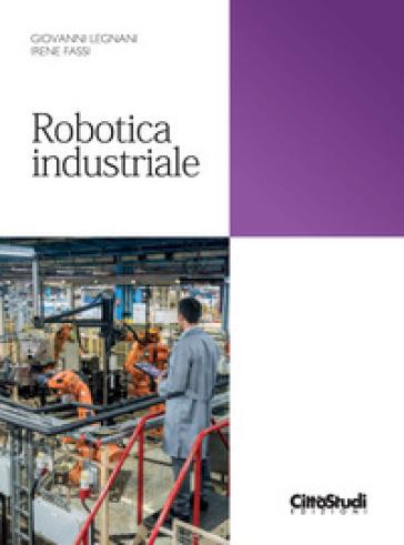 Robotica industriale - Giovanni Legnani | Jonathanterrington.com