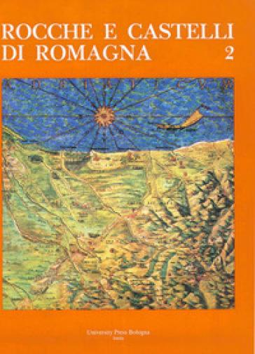 Rocche e castelli di Romagna. 2. - G. F. Fontana |