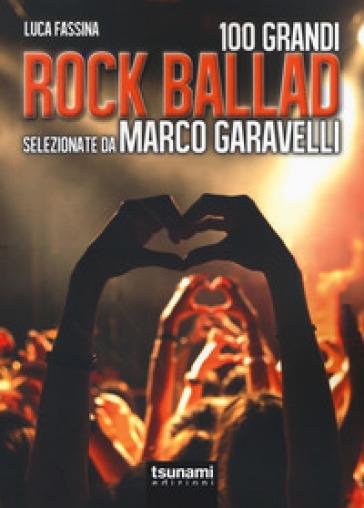 Rock ballads selezionate da Marco Garavelli - Marco Garavelli  