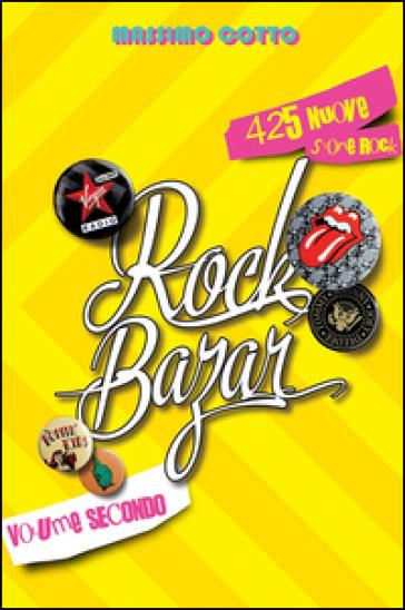 Rock bazar. 2: 425 nuove storie rock - Massimo Cotto | Thecosgala.com