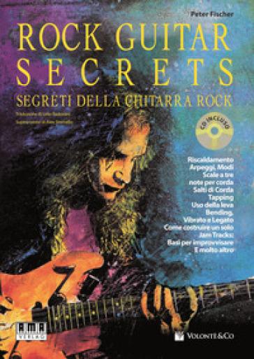 Rock guitar secrets. Segreti della chitarra. Con CD Audio - Peter Fischer |