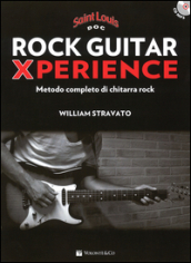 Rock guitar xperience. Metodo completo di chitarra rock. Con CD Audio formato MP3