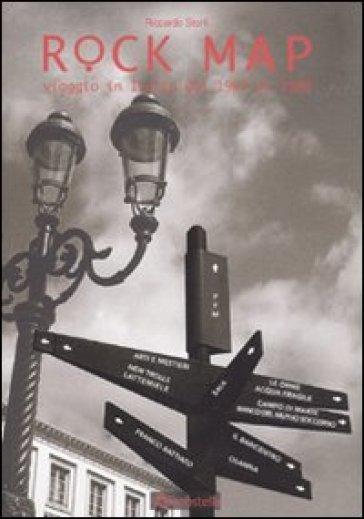 Rock map. Viaggio in Italia dal 1967 al 1980 - Riccardo Storti   Rochesterscifianimecon.com
