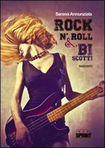 Rock n'roll & biscotti - Serena Annunziata | Kritjur.org