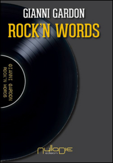 Rock'n words - Gianni Gardon   Rochesterscifianimecon.com
