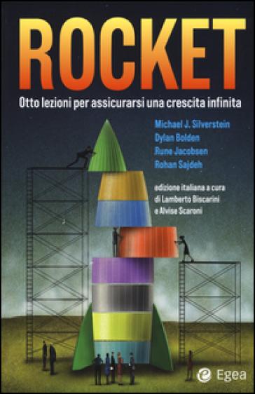 Rocket. Otto lezioni per assicurarsi una crescita infinita - E. Zuffada  