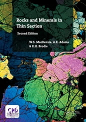 Rocks and Minerals in Thin Section, Second Edition