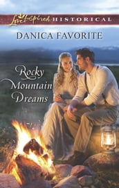Rocky Mountain Dreams (Mills & Boon Love Inspired Historical)