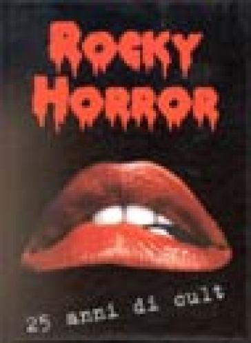 Rocky horror. 25 anni di cult - Federico Lamastra |