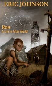 Roe: A Life in After World