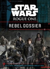 Rogue One Rebel Dossier