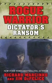 Rogue Warrior: Dictator s Ransom