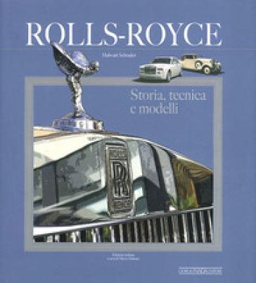Rolls Royce. Storia, tecnica e modelli - Halwart Schrader pdf epub