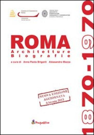 Roma 1870-1970. Architetture biografie - A. P. Briganti | Rochesterscifianimecon.com