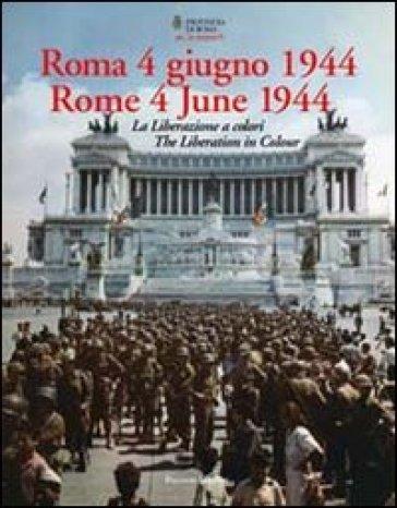 Roma 4 giugno 1944. La Liberazione a colori. Ediz. italiana e inglese - U. Gentiloni Silveri | Jonathanterrington.com