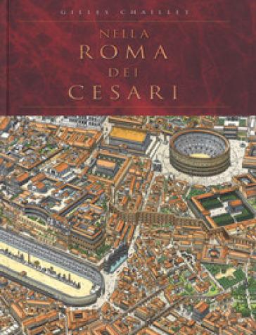Nella Roma dei Cesari. Ediz. a colori - Gilles Chaillet |